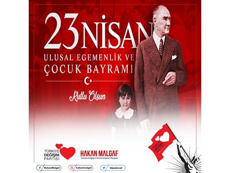 Gazi Mustafa Kemal Atatürk de 23 Nisan Ulusal Egemenlik ve Çocuk Bayramı gibi bir mirası, değeri bizlere bırakarak, aslında bu mesajı vermektedir. Çocuğa yapılan her yatırım, ülkenin geleceğine yapılmış demektedir.