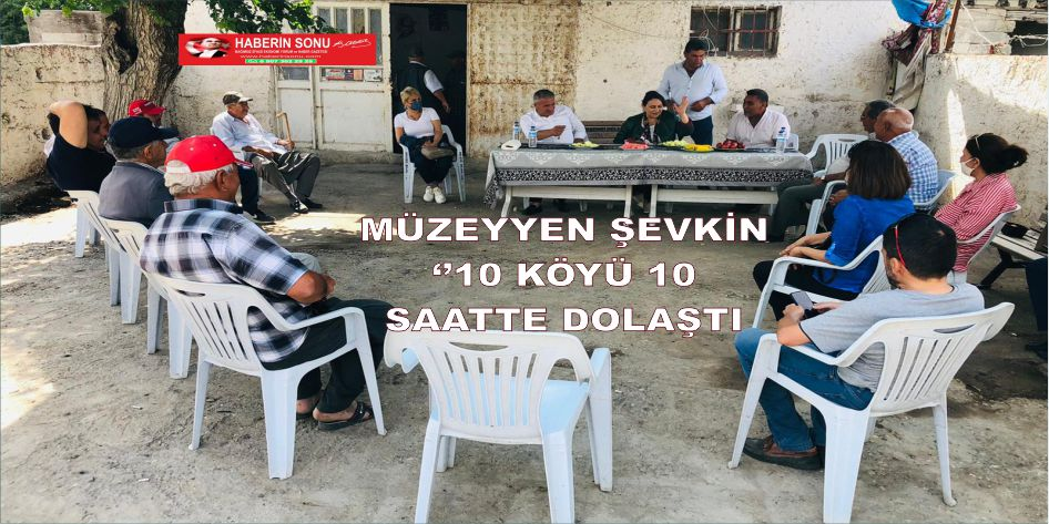 ŞEVKİN 10 KÖYÜ 10 SAATTE DOLAŞTI