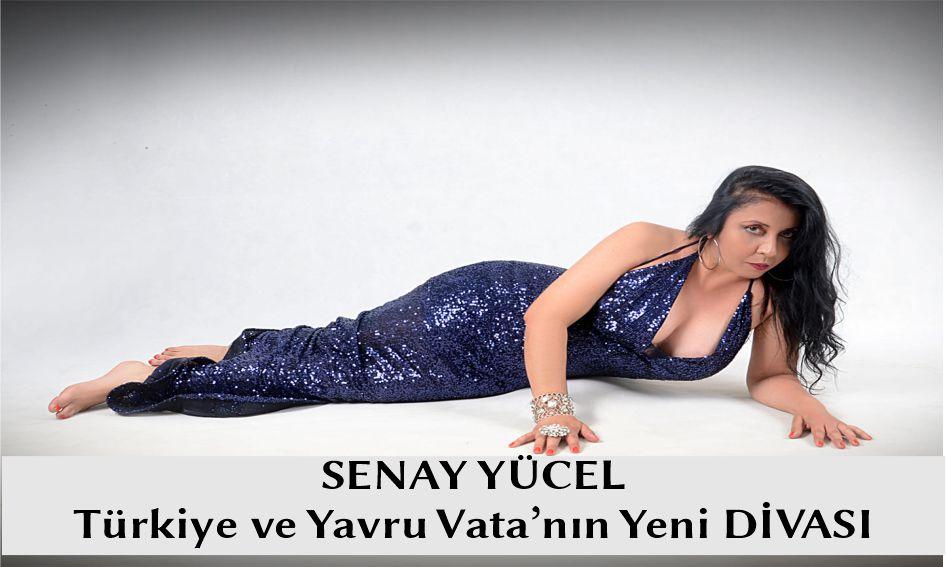 Türkiye ve Yavru vatanın Yeni Divası Senay YÜCEL