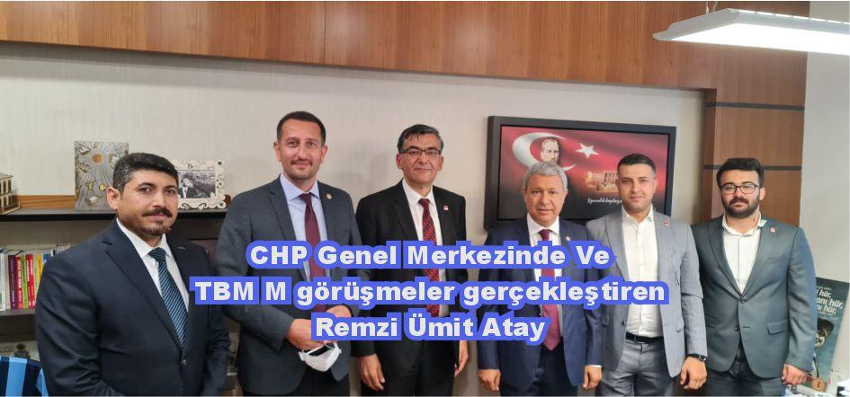 CHP Genel merkezinde ve Türkiye Büyük Millet Meclisinde görüşmeler gerçekleştiren Remzi Ümit Atay yaptığ
