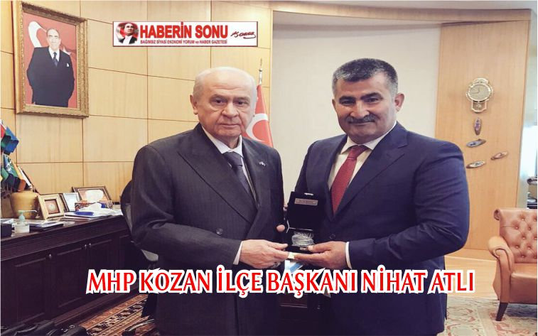 MHP Kozan İlçe Başkanı Nihat Atlı,