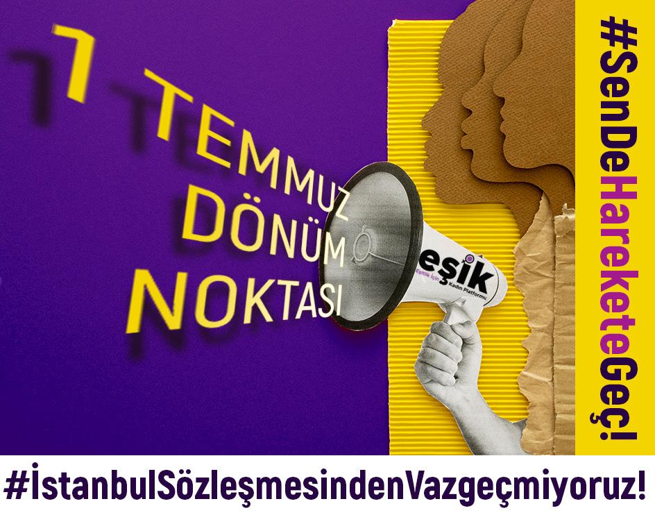 EŞİK Platform'dan Toplumun tüm kesimlerine İstanbul Sözleşmesi İçin çağrı: 1 Temmuz dönüm noktası!