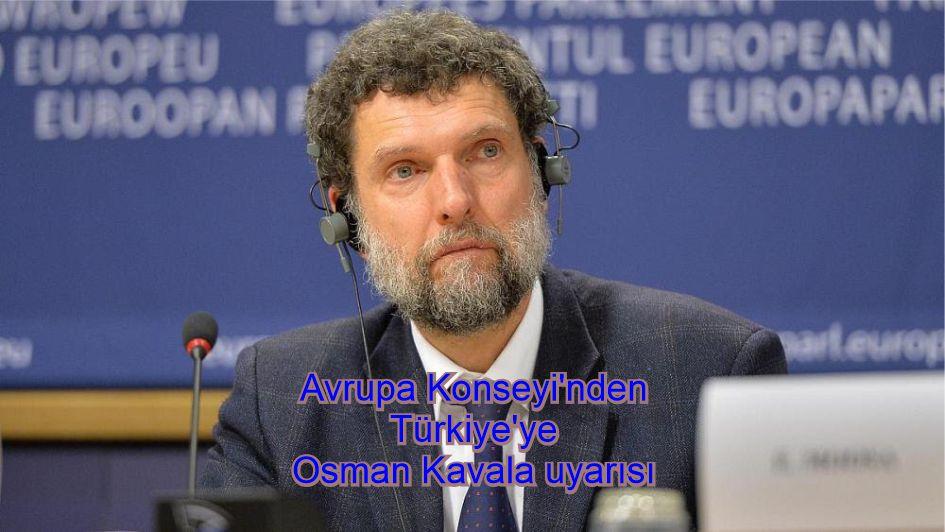 Avrupa Konseyi'nden Türkiye'ye Osman Kavala uyarısı