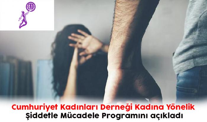 Cumhuriyet Kadınları Derneği Kadına Yönelik Şiddetle Mücadele Programını açıkladı. Çözüm önerileri dört başlık altında ele alındı.