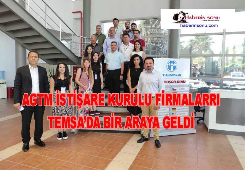 AGTM İSTİŞARE KURULU TEMSA'DA BİR ARAYA GELDİ