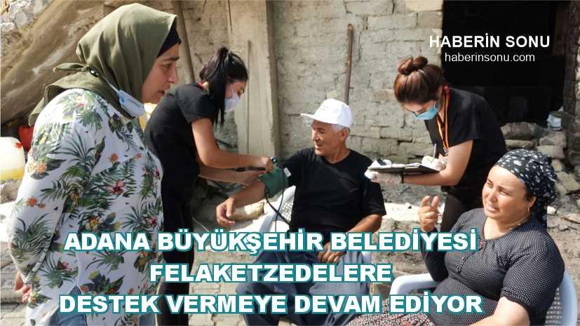 Adana Büyükşehir Belediyesi Felaketzedelere Destekleri Sürüyor