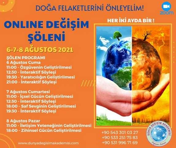 Dünya Değişim Akademisi tarafından her iki ayda bir gerçekleştirilen Değişim Şöleni Covid-19 nedeniyle alınan önlemler kapsamında, 6-7-8 Ağustos tarihlerinde tüm dünyaya ONLINE olarak sunuluyor.